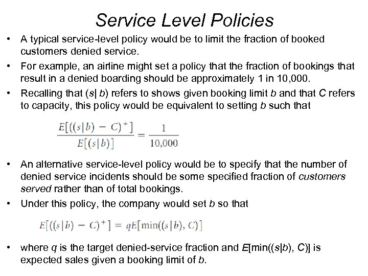 Service Level Policies • A typical service-level policy would be to limit the fraction