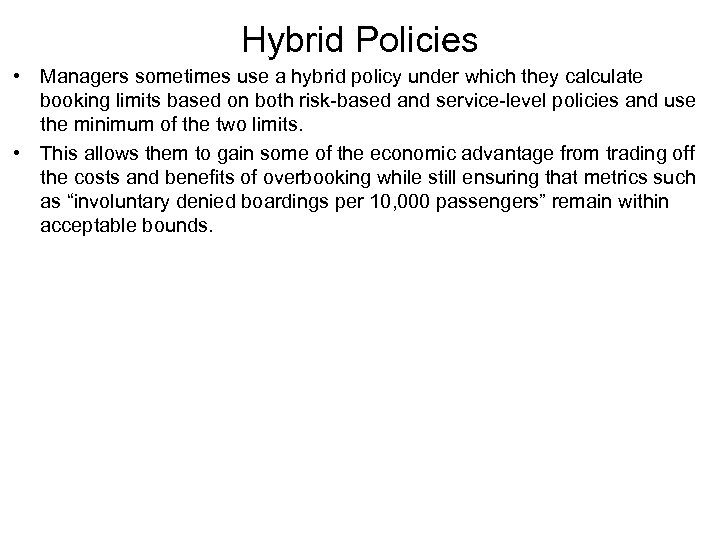 Hybrid Policies • Managers sometimes use a hybrid policy under which they calculate booking