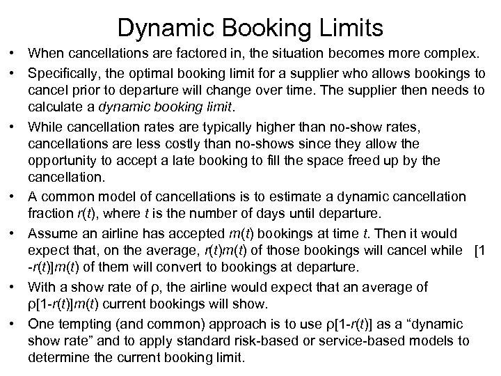Dynamic Booking Limits • When cancellations are factored in, the situation becomes more complex.