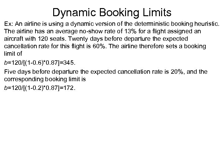 Dynamic Booking Limits Ex: An airline is using a dynamic version of the deterministic