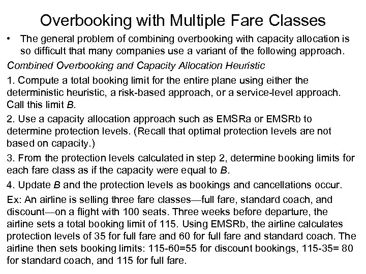 Overbooking with Multiple Fare Classes • The general problem of combining overbooking with capacity