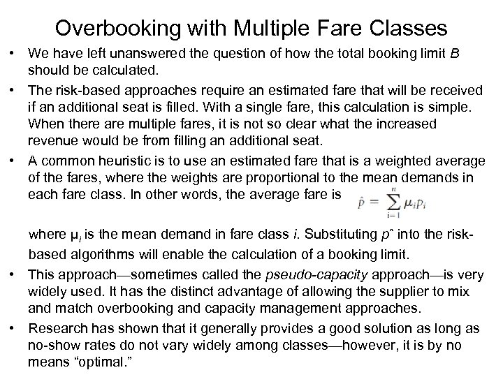Overbooking with Multiple Fare Classes • We have left unanswered the question of how