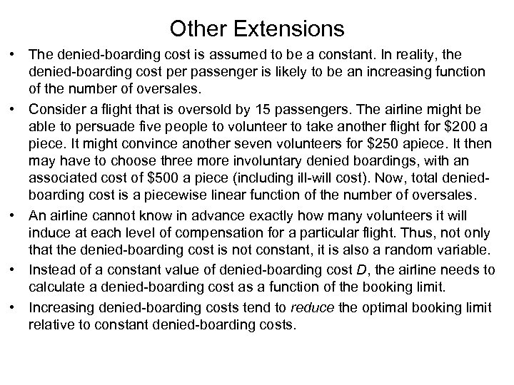 Other Extensions • The denied-boarding cost is assumed to be a constant. In reality,