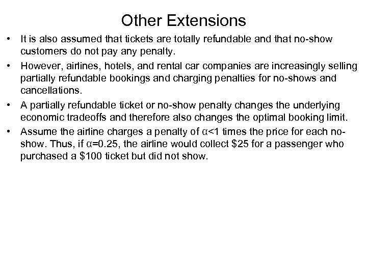 Other Extensions • It is also assumed that tickets are totally refundable and that