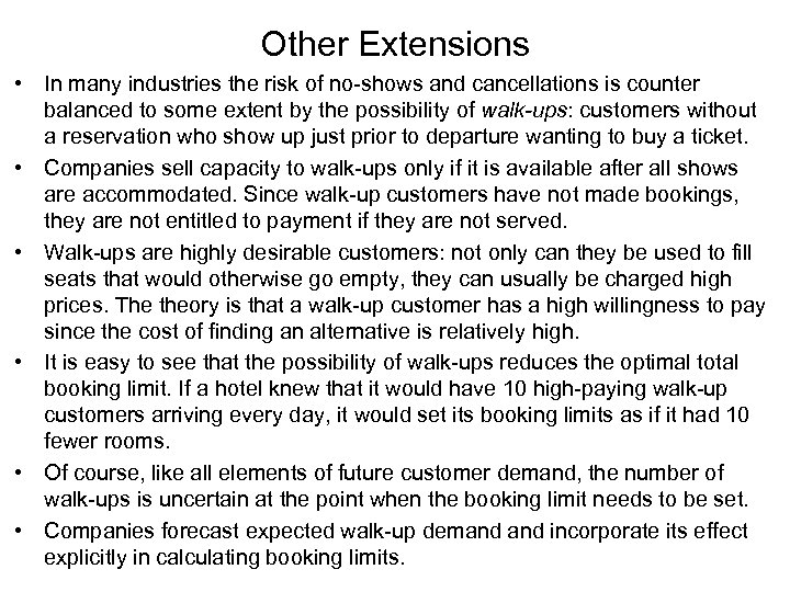 Other Extensions • In many industries the risk of no-shows and cancellations is counter