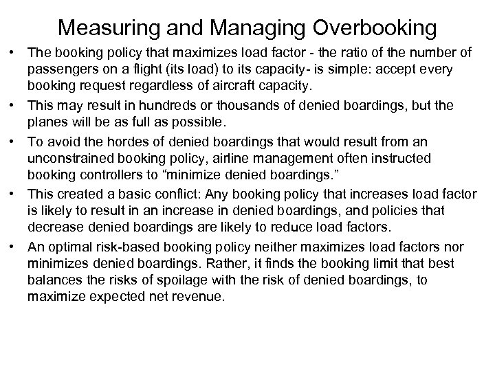 Measuring and Managing Overbooking • The booking policy that maximizes load factor - the