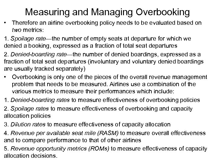 Measuring and Managing Overbooking • Therefore an airline overbooking policy needs to be evaluated