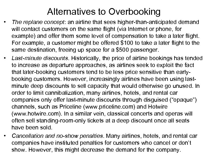 Alternatives to Overbooking • The replane concept: an airline that sees higher-than-anticipated demand will
