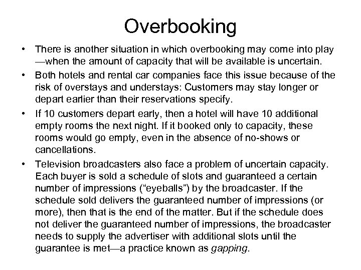 Overbooking • There is another situation in which overbooking may come into play —when