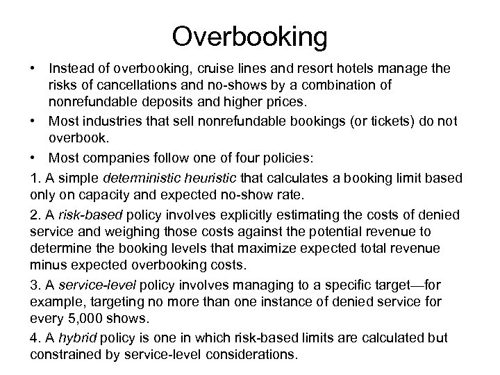 Overbooking • Instead of overbooking, cruise lines and resort hotels manage the risks of