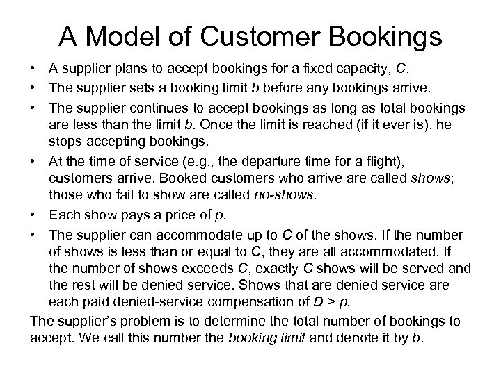 A Model of Customer Bookings • A supplier plans to accept bookings for a