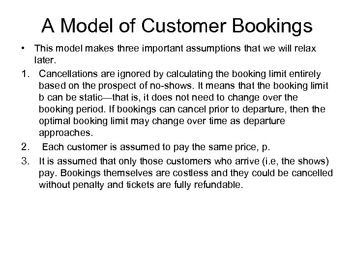 A Model of Customer Bookings • This model makes three important assumptions that we