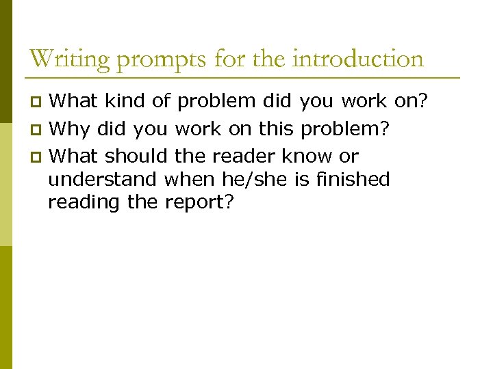 Writing prompts for the introduction What kind of problem did you work on? p