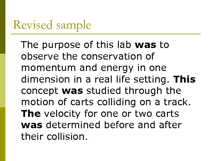 Revised sample The purpose of this lab was to observe the conservation of momentum
