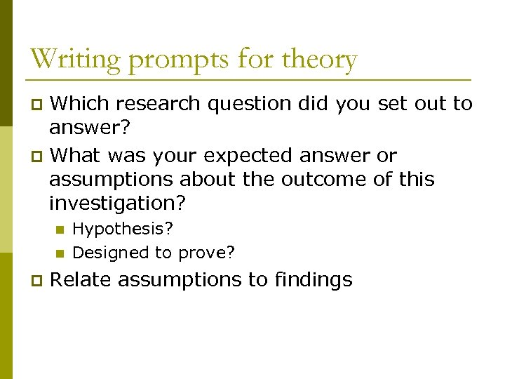 Writing prompts for theory Which research question did you set out to answer? p