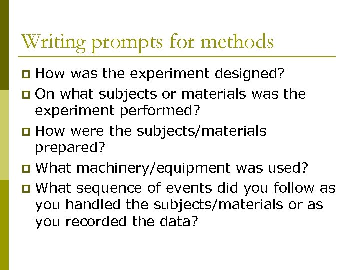 Writing prompts for methods How was the experiment designed? p On what subjects or