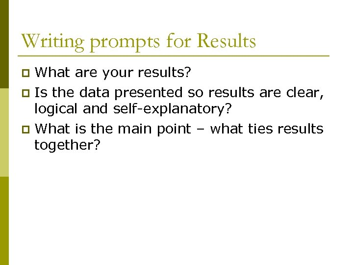Writing prompts for Results What are your results? p Is the data presented so