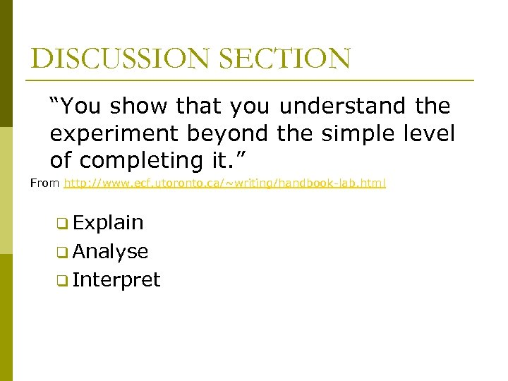 """DISCUSSION SECTION """"You show that you understand the experiment beyond the simple level of"""