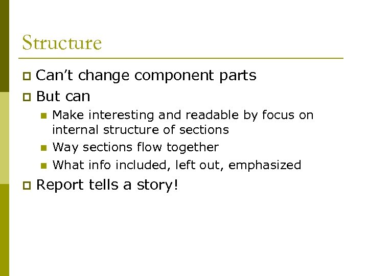Structure Can't change component parts p But can p n n n p Make