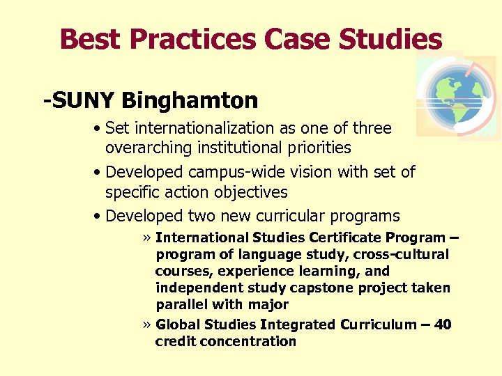 Best Practices Case Studies -SUNY Binghamton • Set internationalization as one of three overarching