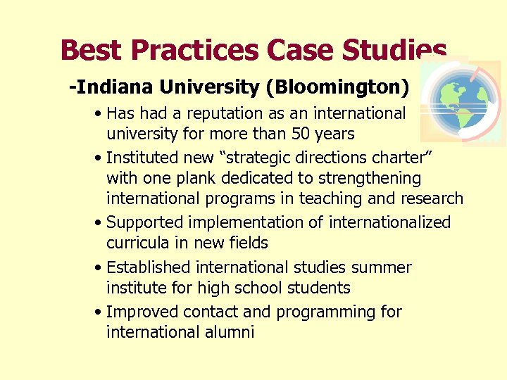 Best Practices Case Studies -Indiana University (Bloomington) • Has had a reputation as an
