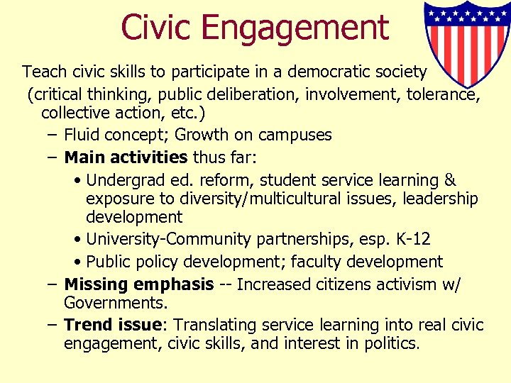 Civic Engagement Teach civic skills to participate in a democratic society (critical thinking, public