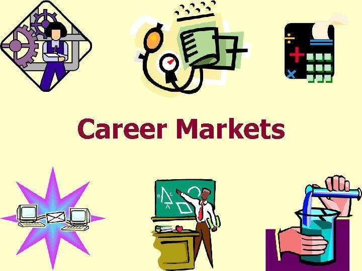 Career Markets