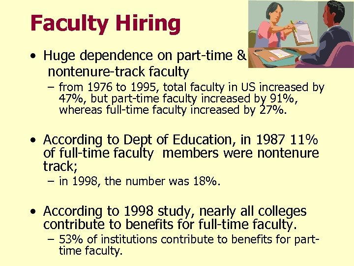 Faculty Hiring • Huge dependence on part-time & nontenure-track faculty – from 1976 to