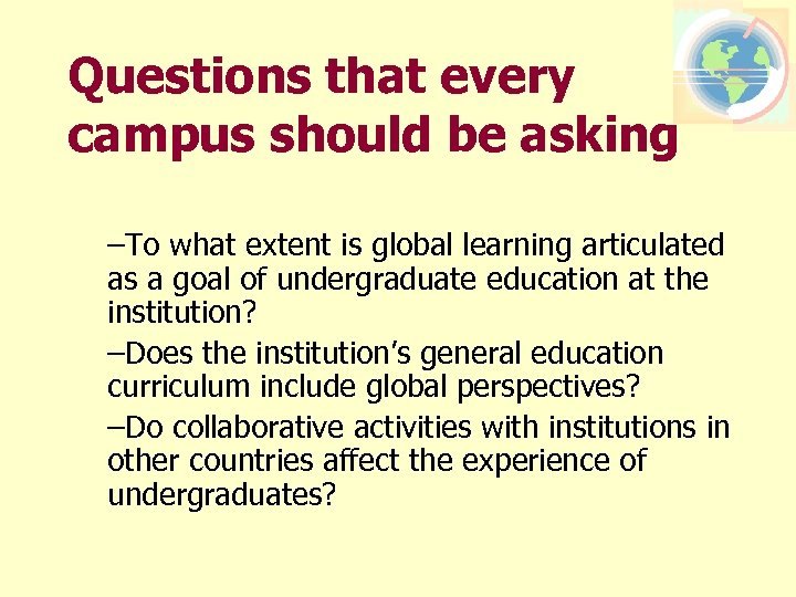 Questions that every campus should be asking –To what extent is global learning articulated