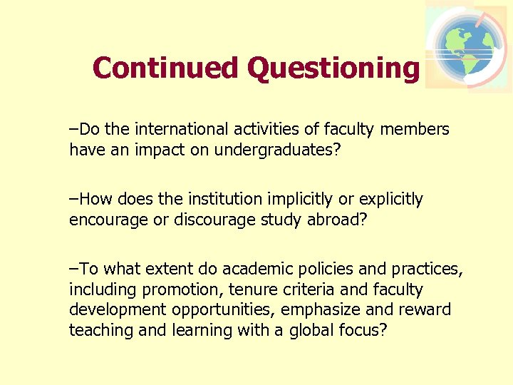Continued Questioning –Do the international activities of faculty members have an impact on undergraduates?