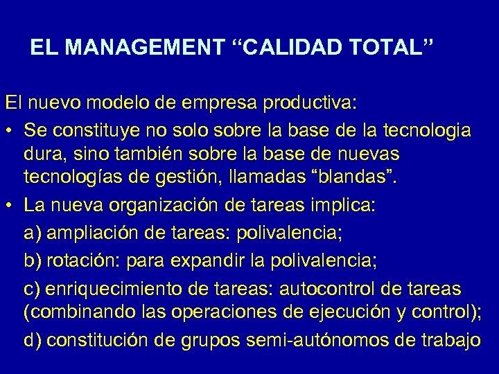 "EL MANAGEMENT ""CALIDAD TOTAL"" El nuevo modelo de empresa productiva: • Se constituye no"