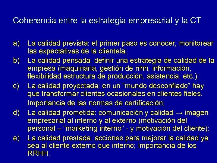 Coherencia entre la estrategia empresarial y la CT a) b) c) d) e) La