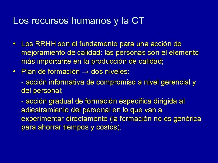 Los recursos humanos y la CT • Los RRHH son el fundamento para una