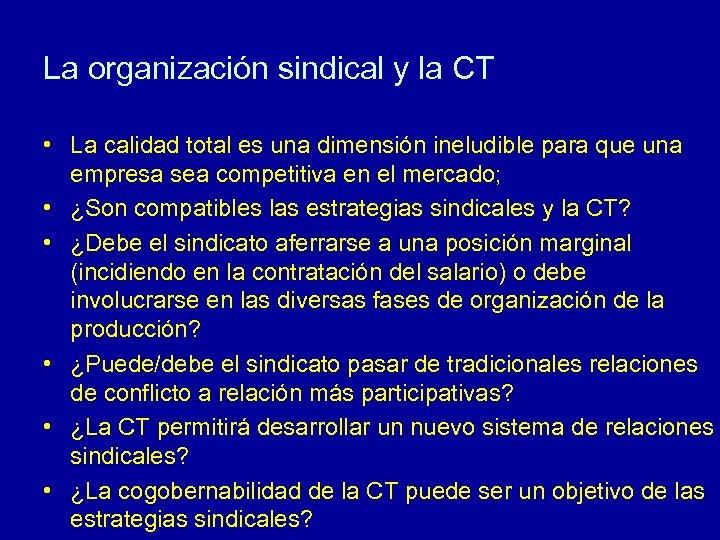 La organización sindical y la CT • La calidad total es una dimensión ineludible