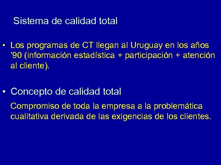 Sistema de calidad total • Los programas de CT llegan al Uruguay en los