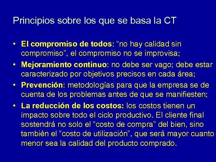 """Principios sobre los que se basa la CT • El compromiso de todos: """"no"""