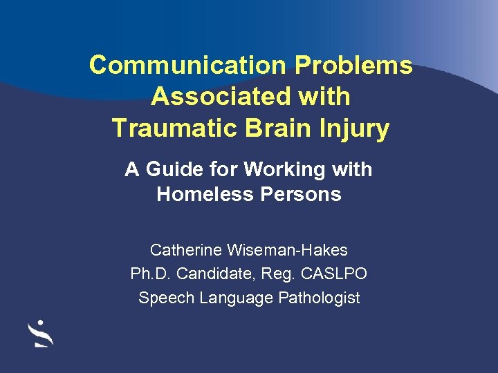Communication Problems Associated with Traumatic Brain Injury A Guide for Working with Homeless Persons