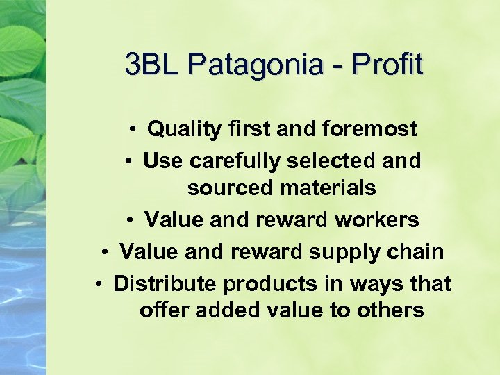 3 BL Patagonia - Profit • Quality first and foremost • Use carefully selected