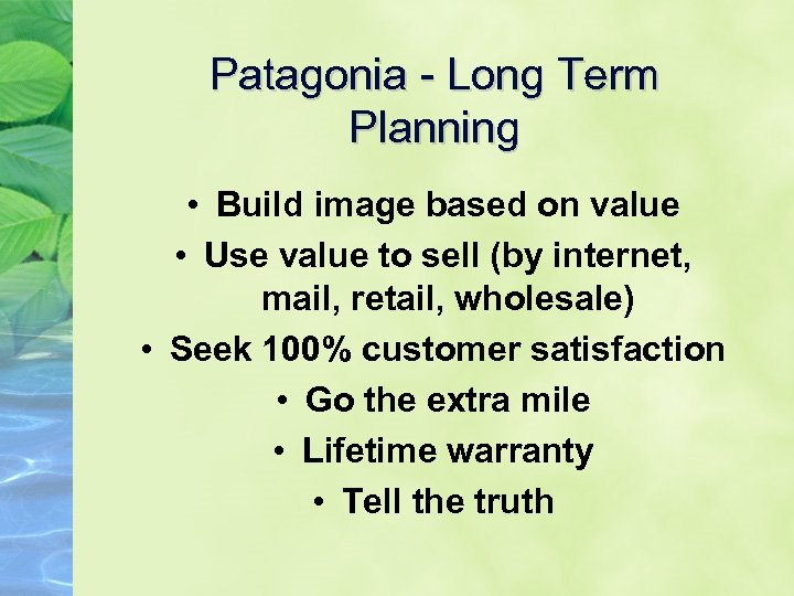 Patagonia - Long Term Planning • Build image based on value • Use value
