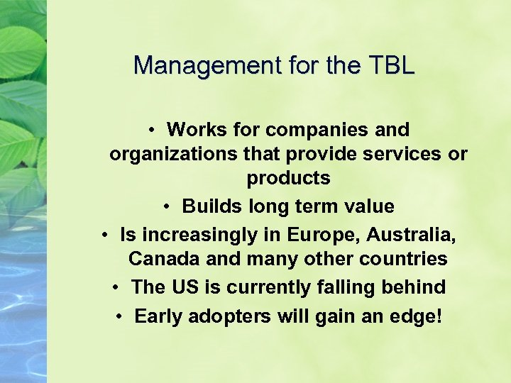 Management for the TBL • Works for companies and organizations that provide services or