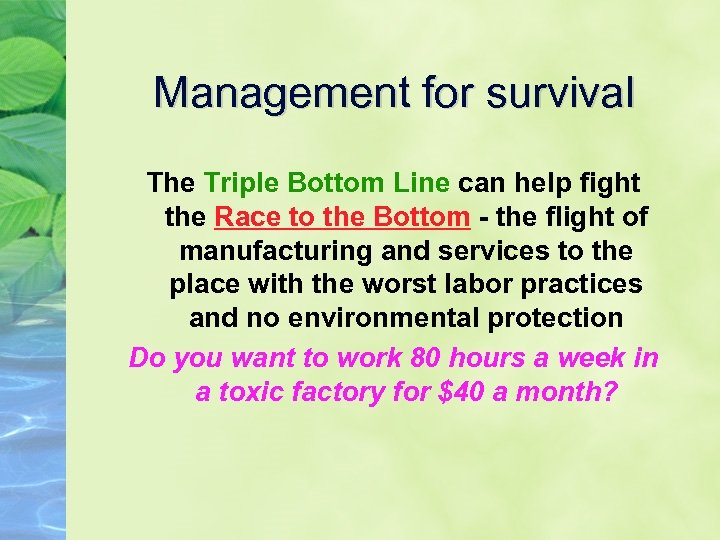 Management for survival The Triple Bottom Line can help fight the Race to the