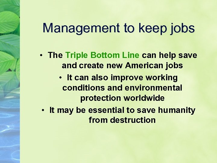 Management to keep jobs • The Triple Bottom Line can help save and create