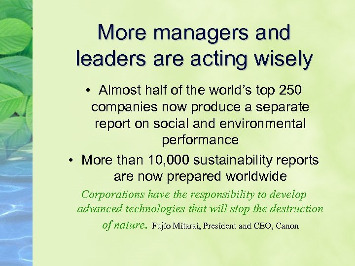 More managers and leaders are acting wisely • Almost half of the world's top
