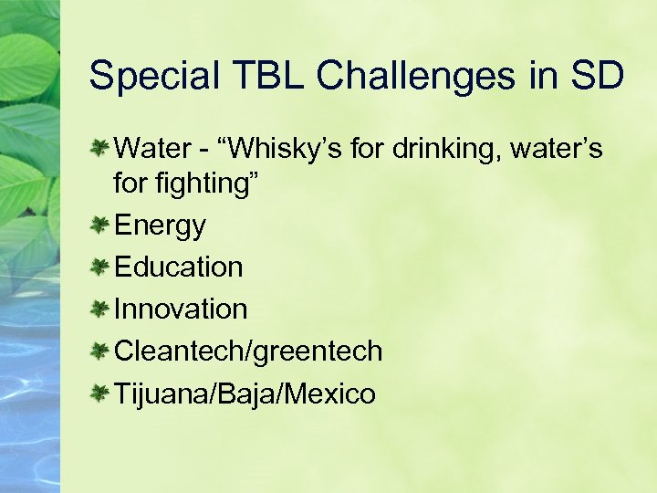 """Special TBL Challenges in SD Water - """"Whisky's for drinking, water's for fighting"""" Energy"""