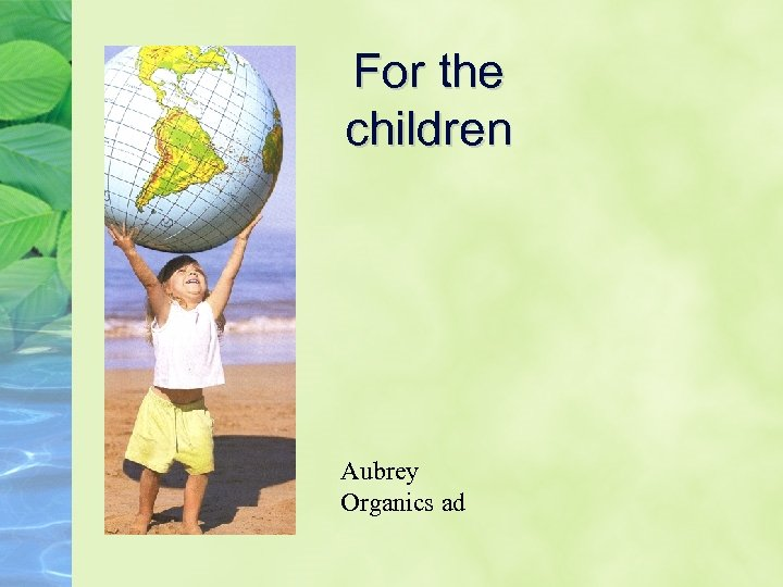 For the children Aubrey Organics ad