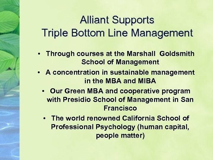 Alliant Supports Triple Bottom Line Management • Through courses at the Marshall Goldsmith School