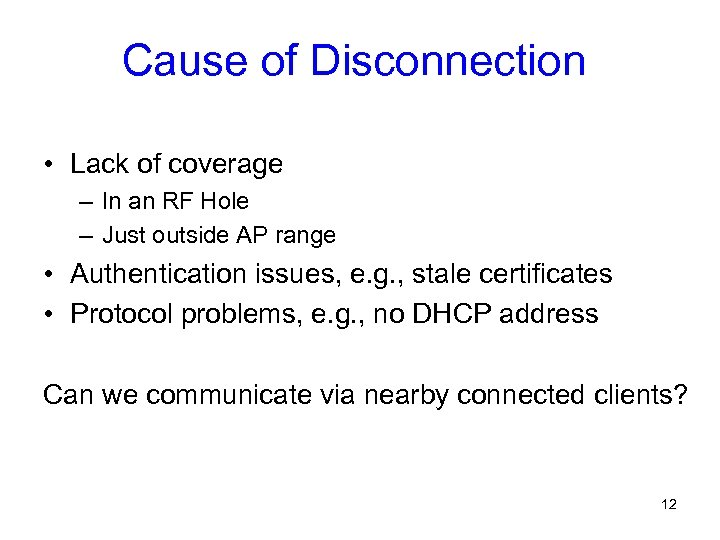 Cause of Disconnection • Lack of coverage – In an RF Hole – Just