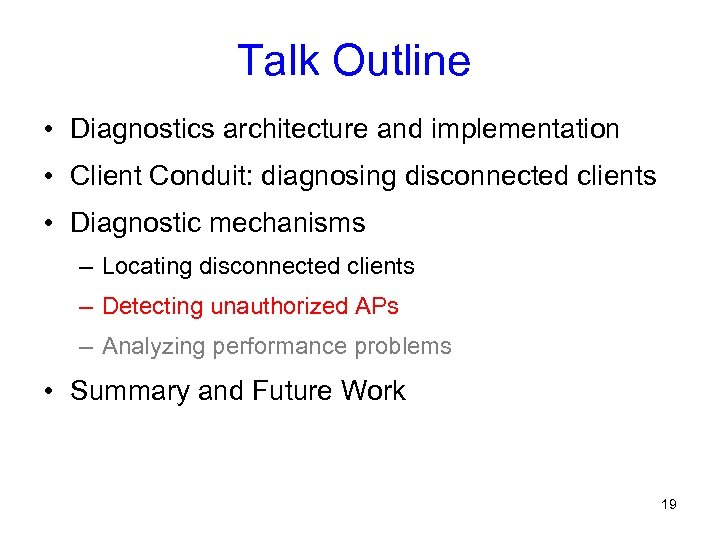 Talk Outline • Diagnostics architecture and implementation • Client Conduit: diagnosing disconnected clients •