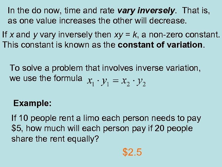 In the do now, time and rate vary inversely. That is, as one value