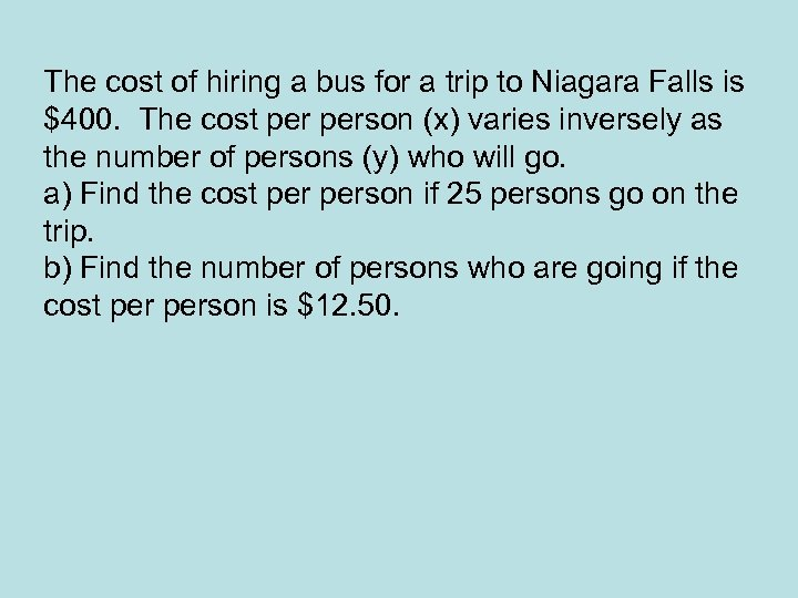 The cost of hiring a bus for a trip to Niagara Falls is $400.